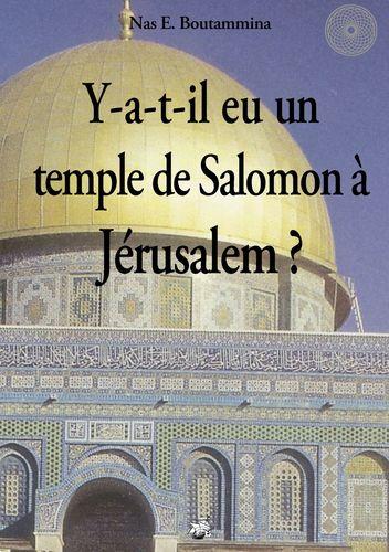 Y-a-t-il eu un temple de Salomon à Jérusalem ?