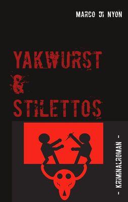 Yakwurst und Stilettos