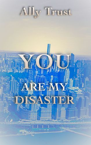 YOU ARE MY DISASTER