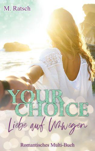 Your Choice - Liebe auf Umwegen