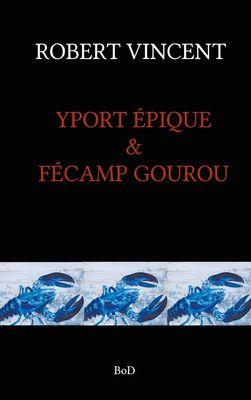 YPORT EPIQUE & FECAMP GOUROU