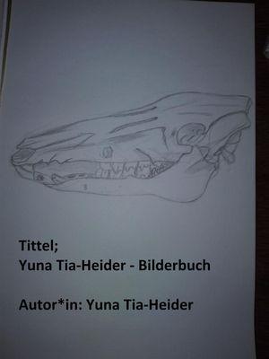 Yuna Tia-Heider - Bilderbuch