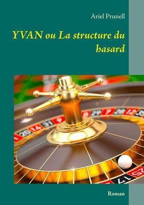 Yvan ou La structure du hasard