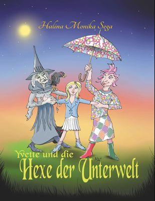 Yvette und die Hexe der Unterwelt