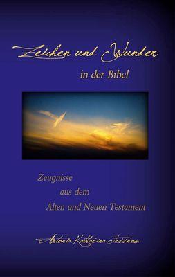 Zeichen und Wunder in der Bibel
