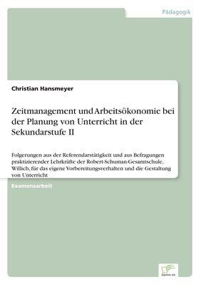 Zeitmanagement und Arbeitsökonomie bei der Planung von Unterricht in der Sekundarstufe II