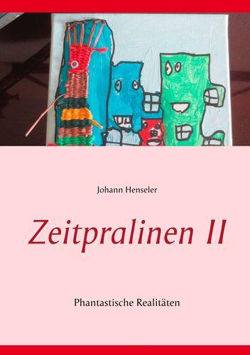 Zeitpralinen II