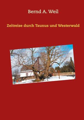 Zeitreise durch Taunus und Westerwald
