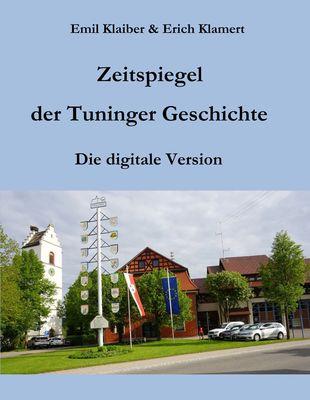 Zeitspiegel der Tuninger Geschichte