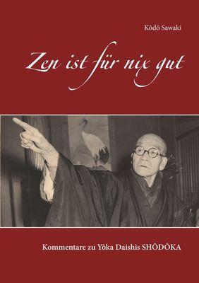 Zen ist für nix gut