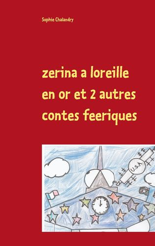 zerina a loreille en or et 2 autres contes feeriques