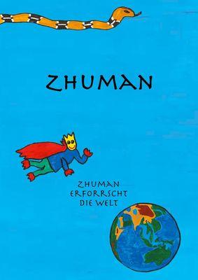 Zhuman erforscht die Welt
