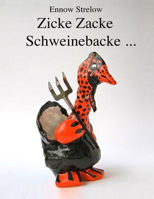 Zicke Zacke Schweinebacke