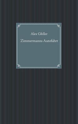 Zimmermanns Autofahrt