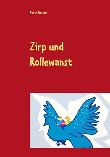 Zirp und Rollewanst