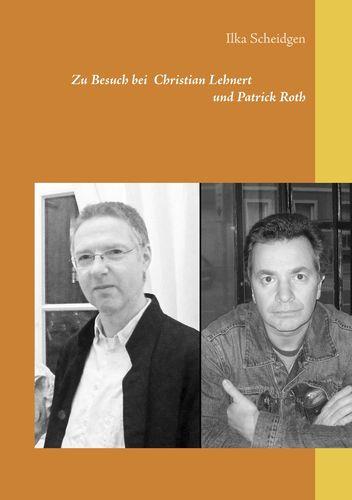 Zu Besuch bei Christian Lehnert und Patrick Roth