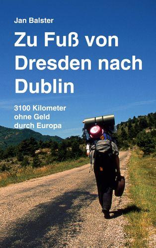 Zu Fuß von Dresden nach Dublin