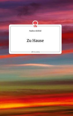 Zu Hause. Life is a Story - story.one