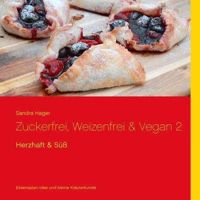 Zuckerfrei, Weizenfrei & Vegan 2