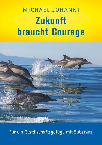 Zukunft braucht Courage