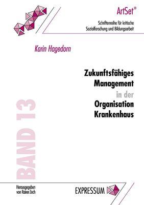 Zukunftsfähiges Management in der Organisation Krankenhaus