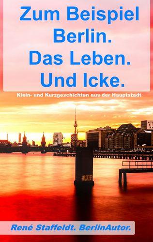 Zum Beispiel Berlin. Das Leben. Und Icke.