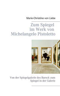 Zum Spiegel im Werk von Michelangelo Pistoletto