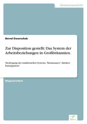 Zur Disposition gestellt: Das System der Arbeitsbeziehungen in Großbritannien.