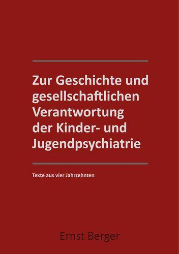 Zur Geschichte und gesellschaftlichen Verantwortung der Kinder- und Jugendpsychiatrie