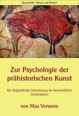 Zur Psychologie der prähistorischen Kunst