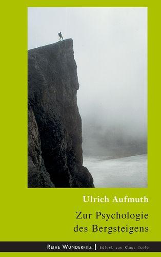 Zur Psychologie des Bergsteigens