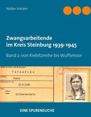 Zwangsarbeitende im Kreis Steinburg 1939-1945 - eine Spurensuche