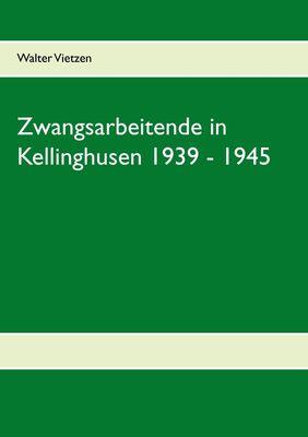 Zwangsarbeitende in Kellinghusen 1939 - 1945