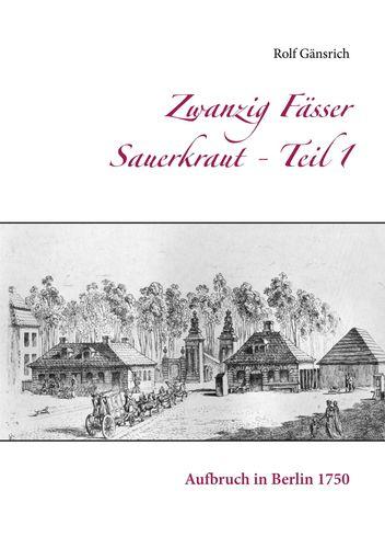 Zwanzig Fässer Sauerkraut - Teil 1