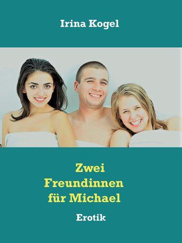 Zwei Freundinnen für Michael