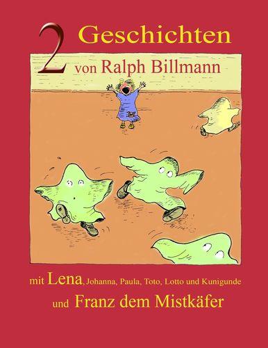 Zwei Geschichten mit Lena, Johanna, Paula, Toto, Lotto und Kunigunde und Franz dem Mistkäfer