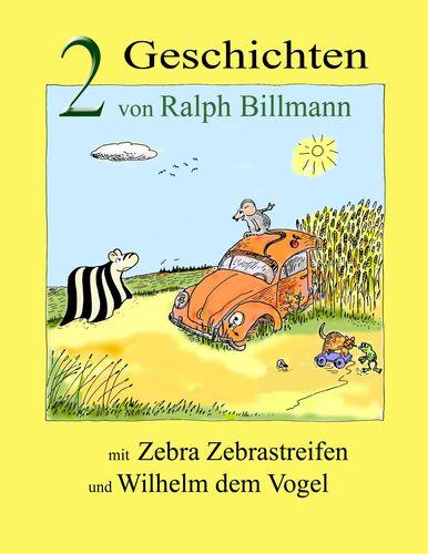 Zwei Geschichten mit Zebra Zebrastreifen und Wilhelm dem Vogel