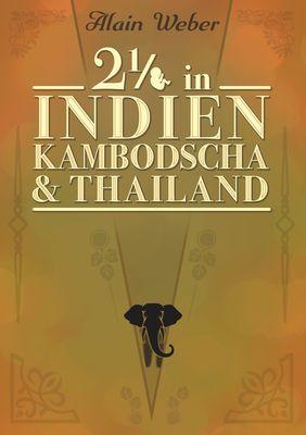 Zweieinhalb in Indien, Kambodscha und Thailand