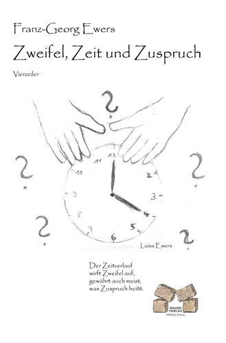 Zweifel, Zeit und Zuspruch