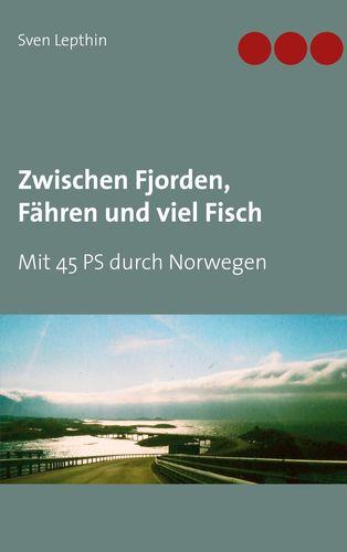 Zwischen Fjorden, Fähren und viel Fisch