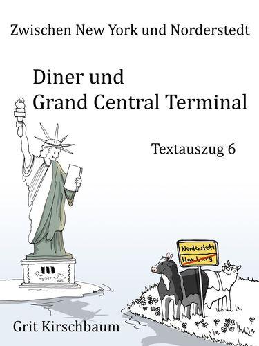 Zwischen New York und Norderstedt  - Diner und Grand Central Terminal