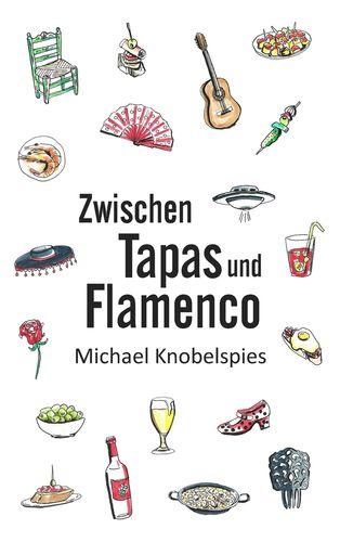 Zwischen Tapas und Flamenco