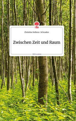Zwischen Zeit und Raum. Life is a Story - story.one