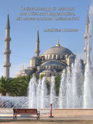 Zwischenstopp in Istanbul und Blick auf Kappadokien
